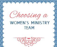 Choosing Women's Ministry Team